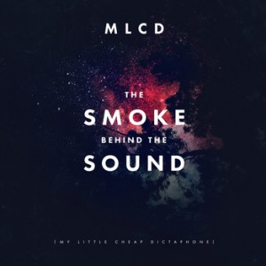 pochette My Little Cheap Dictaphone - The Smoke Behind The Sound